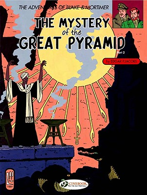 The Adventures of Blake and Mortimer: Mystery of the Great Pyramid, Part 2 v. 3 - Jacobs, Edgar P.