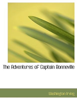 The Adventures of Captain Bonneville - Irving