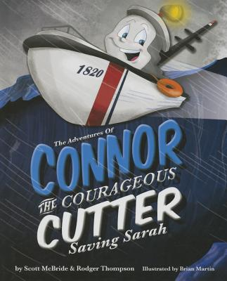 The Adventures of Connor the Courageous Cutter: Saving Sarah - Thompson, Rod, and McBride, Scott
