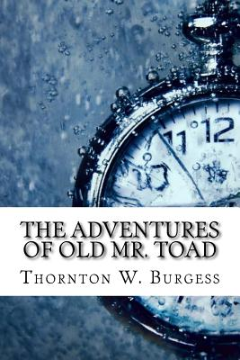 The Adventures of Old Mr. Toad - Burgess, Thornton W
