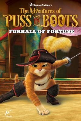 The Adventures of Puss in Boots: Furball of Fortune - Davison, Max, and Cooper, Chris