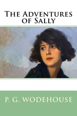 The Adventures of Sally - Wodehouse, P G