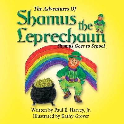 The Adventures of Shamus the Leprechaun - Harvey, Paul