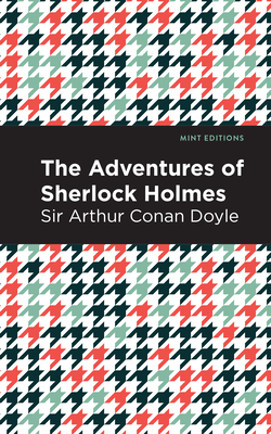 The Adventures of Sherlock Holmes - Doyle, Arthur Conan, Sir, and Editions, Mint (Contributions by)