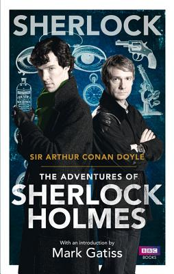 The Adventures of Sherlock Holmes - Doyle, Arthur Conan, Sir, and Gatiss, Mark (Introduction by)