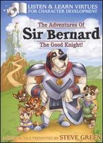The Adventures of Sir Bernard, The Good Knight!