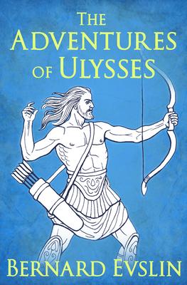 The Adventures of Ulysses - Evslin, Bernard