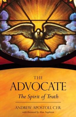 The Advocate: The Spirit of Truth - Apostoli Cfr, Andrew, Fr.