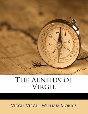 The Aeneids of Virgil - Virgil, Virgil, and Morris, William