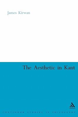 The Aesthetic in Kant - Kirwan, James