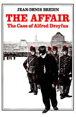The Affair: The Case of Alfred Dreyfus - Bredin, Jean-Denis, and Mehlman, Jeffrey, Professor (Translated by)