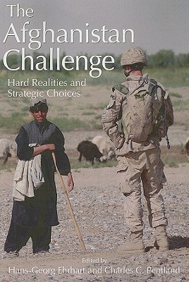 The Afghanistan Challenge: Hard Realities and Strategic Choices - Ehrhart, Hans-Georg