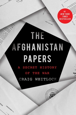 The Afghanistan Papers: A Secret History of the War - Whitlock, Craig, and The Washington Post