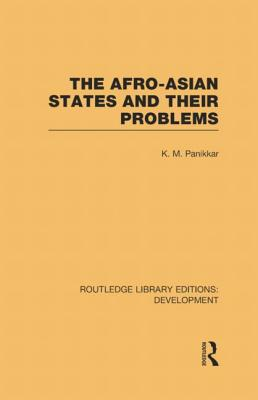 The Afro-Asian States and Their Problems - Panikkar, K. M.
