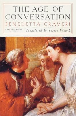 The Age of Conversation - Craveri, Benedetta