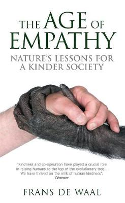 The Age of Empathy: Nature's Lessons for a Kinder Society - De Waal, Franz