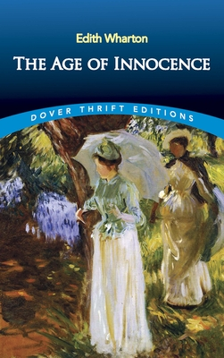 The Age of Innocence - Wharton, Edith, and Dover Thrift Editions