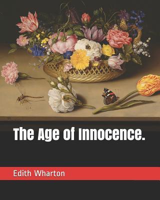 The Age of Innocence. - Wharton, Edith
