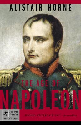 The Age of Napoleon - Horne, Alistair, Sir