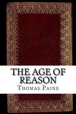 The Age of Reason - Paine, Thomas