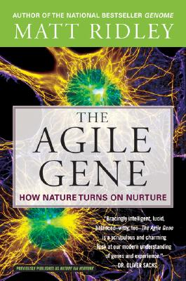 The Agile Gene: How Nature Turns on Nurture - Ridley, Matt