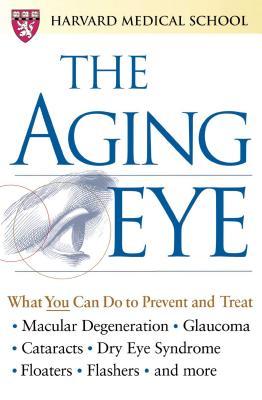 The Aging Eye - Harvard Medical School, and Gordon, Sandra