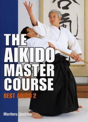 The Aikido Master Course - Ueshiba, Moriteru