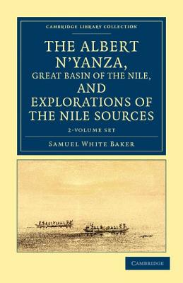 The Albert N'Yanza, Great Basin of the Nile, and Explorations of the Nile Sources - 2 Volume Set - Baker, Samuel White, Sir