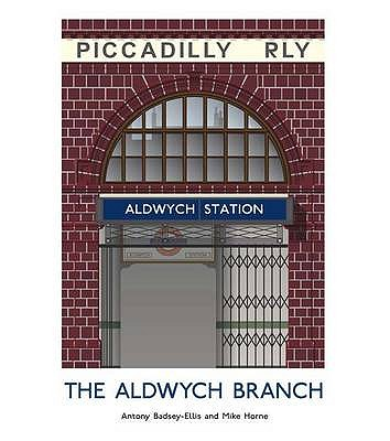 The Aldwych Branch - Badsey-Ellis, Antony, and Horne, Mike
