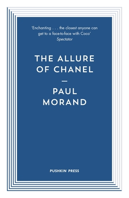 The Allure of Chanel - Cameron, Euan, Professor (Translated by), and Morand, Paul