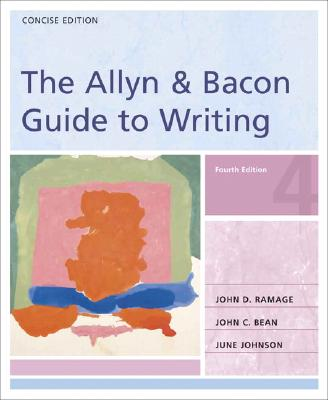 The Allyn & Bacon Guide to Writing: Concise Edition - Ramage, John D, and Johnson, June, and Bean, John C