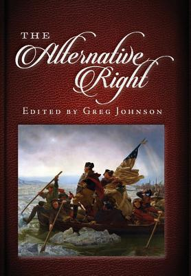 The Alternative Right - Johnson, Greg (Editor)