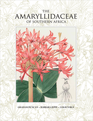 The Amaryllidaceae of Southern Africa - Duncan, Graham