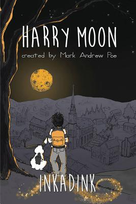 The Amazing Adventures of Harry Moon Inkadink Graphic Novel - Poe, Mark Andrew