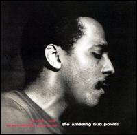 The Amazing Bud Powell, Vol. 1 [Expanded] - Bud Powell