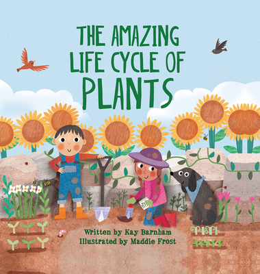 The Amazing Life Cycle of Plants - Barnham, Kay