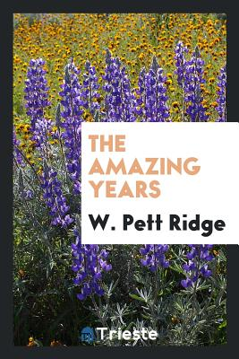 The Amazing Years - Ridge, W Pett