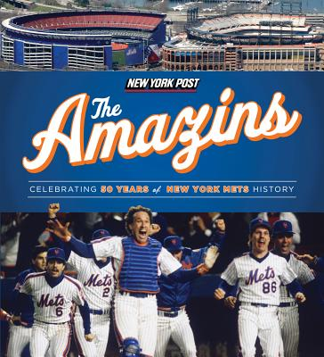 The Amazins: Celebrating 50 Years of New York Mets History - New York Post