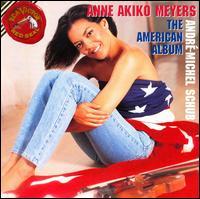 The American Album - Andre-Michel Schub (piano); Anne Akiko Meyers (violin)