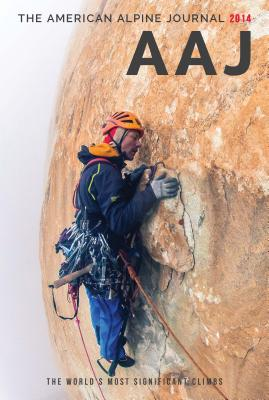 The American Alpine Journal 2014: The World's Most Significant Climbs - American Alpine Club