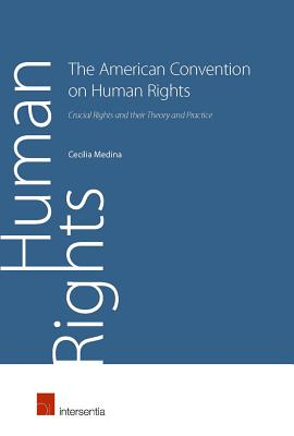 The American Convention on Human Rights: Crucial Rights and Their Theory and Practice - Medina, Cecilia, and Krupa, Peter (Translated by)