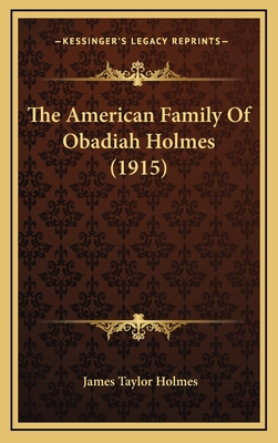 The American Family of Obadiah Holmes (1915) - Holmes, James T