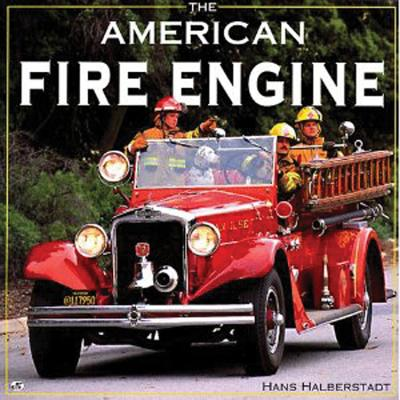 The American Fire Engine - Halberstadt, Hans