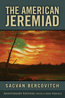 The American Jeremiad - Bercovitch, Sacvan, Professor
