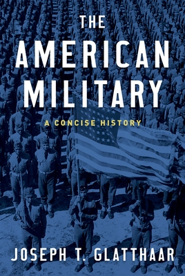 The American Military: A Concise History - Glatthaar, Joseph T