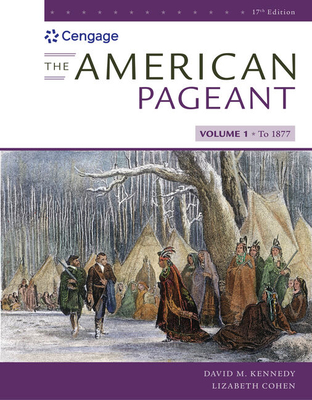 The American Pageant, Volume I - Kennedy, David, and Cohen, Lizabeth
