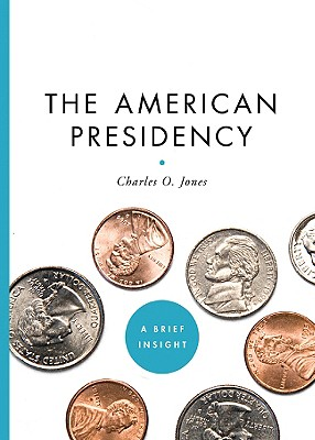 The American Presidency - Jones, Charles O