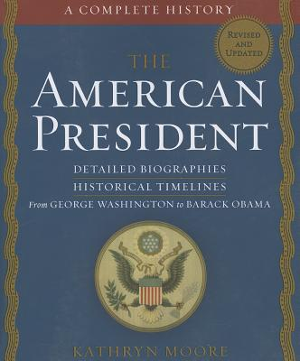 The American President: A Complete History - Moore, Kathryn