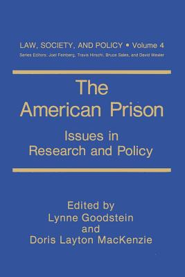 The American Prison: Issues in Research and Policy - Goodstein, Lynne (Editor), and MacKenzie, Doris L (Editor)