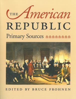 The American Republic - Frohnen, Bruce (Editor)